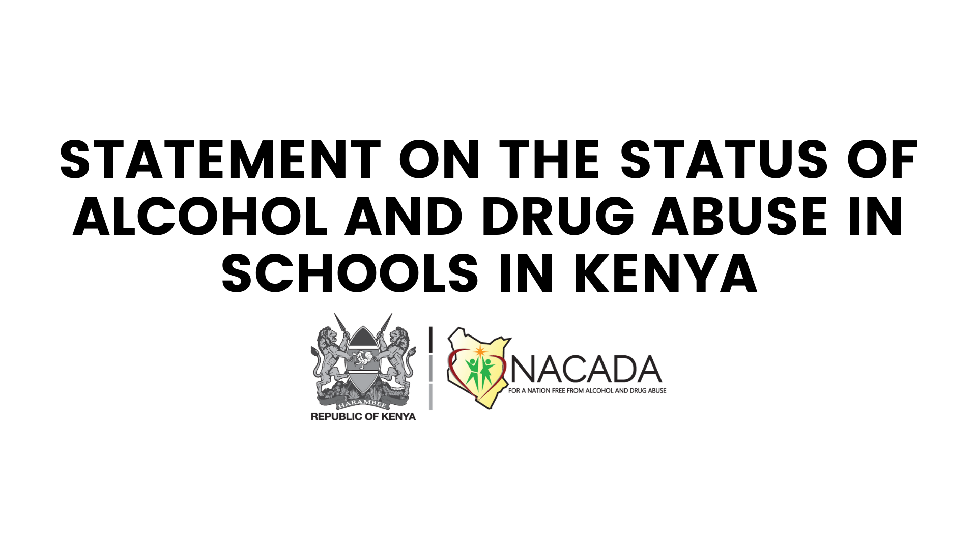 STATEMENT ON THE STATUS OF ALCOHOL AND DRUG ABUSE IN SCHOOLS IN KENYA