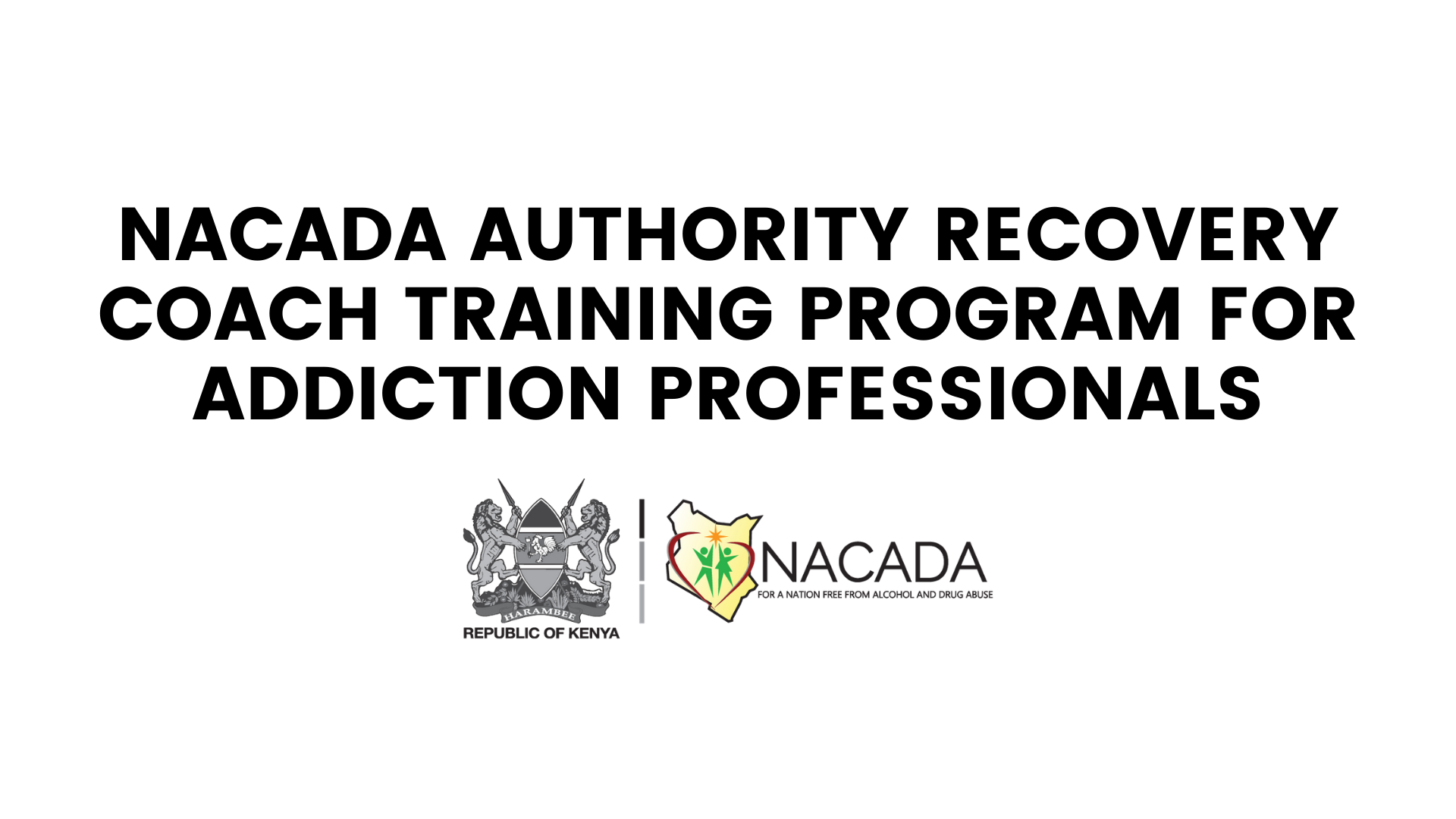 NACADA AUTHORITY RECOVERY COACH TRAINING PROGRAM FOR ADDICTION PROFESSIONALS
